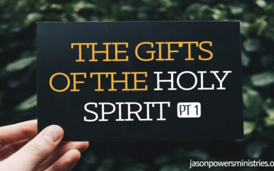 The Gifts of the Holy Spirit Pt 1