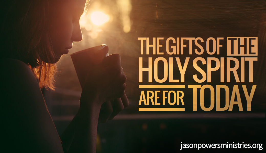 the gifts of the Holy Spirit are for today