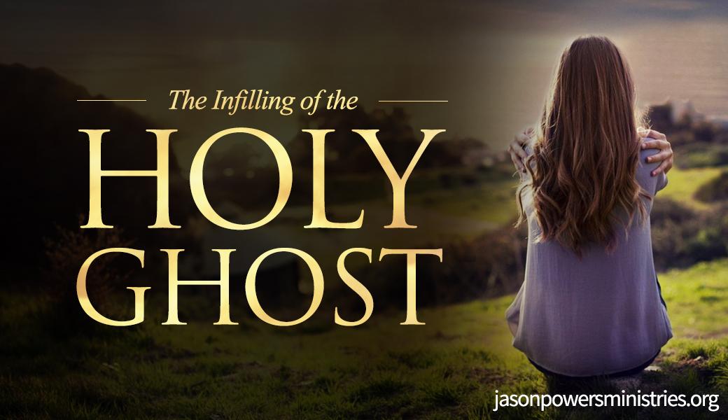 the infilling of Gods Spirit