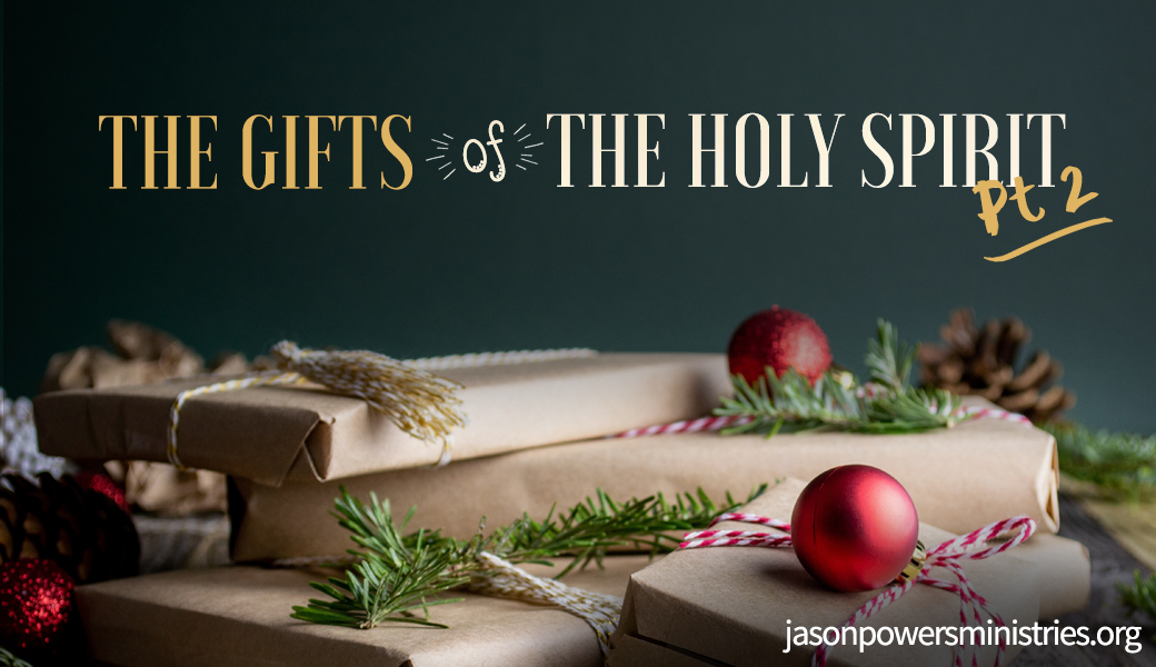 The Gifts of the Holy Spirit Pt 2
