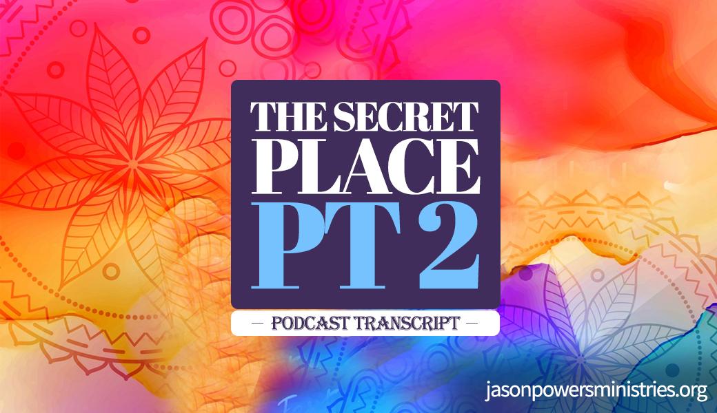 the secret place pt 2