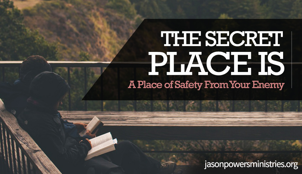 The presence of Jesus Is A Place of Safety From Your Enemy