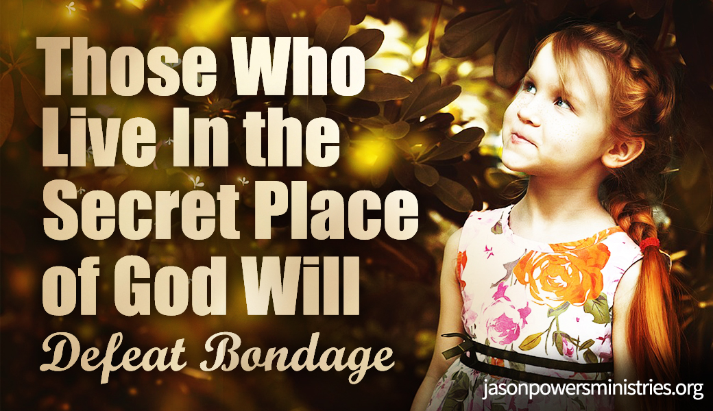 Those Who Live In God's presence Will Defeat Bondage